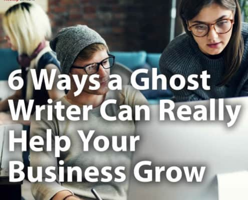 6 Ways a Ghost Writer Can Really Help Your Business Grow