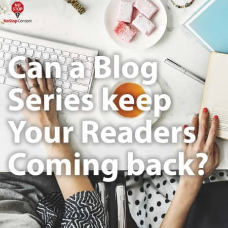 Can a Blog Series keep Your Readers Coming back?