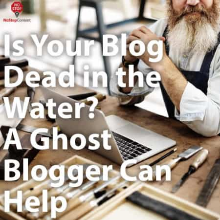 Is Your Blog Dead in the Water? A Ghost Blogger Can Help