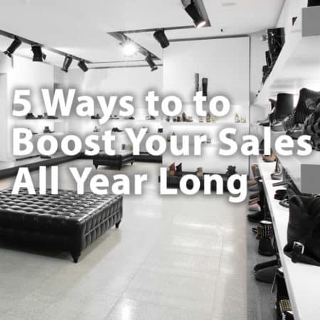 5 Ways to Boost Your Sales All Year Long
