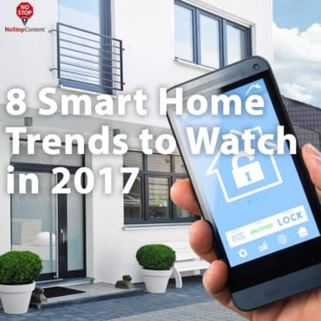 8 Smart Home Trends to Watch in 2017