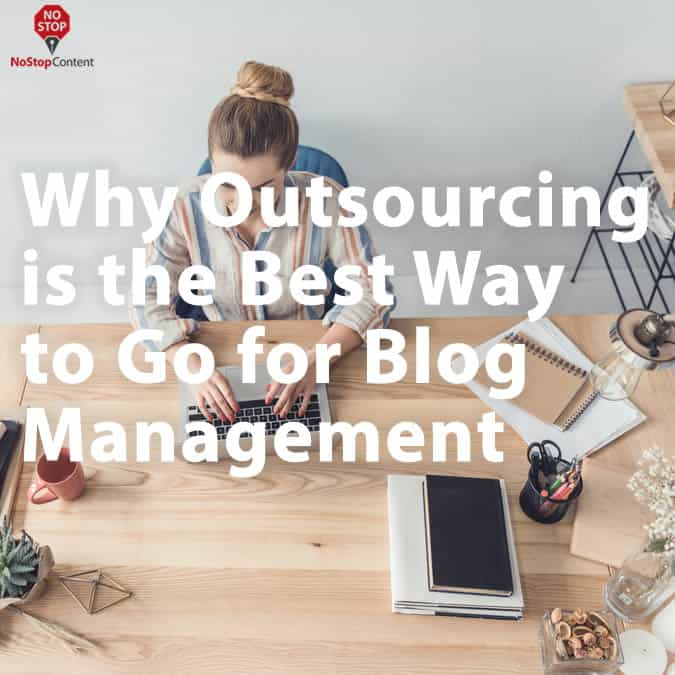 Why Outsourcing is the Best Way to Go for Blog Management